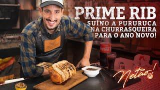 Prime Rib Suíno a PURURUCA na Churrasqueira, para o ano novo! | Netão! Bom Beef #64