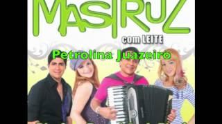 Petrolina Juazeiro - Mastruz com Leite