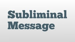 Subliminal Message meaning and pronunciation