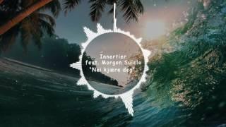 Innertier feat. Morgan Sulele - Nei Kjære Deg