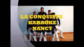 LA CONQUISTA DE LAZARO CARDENAS KARAOKE NANCY DEMO
