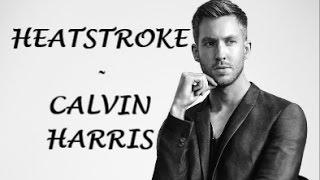 Heatstroke - Calvin Harris ft. Ariana Grande & Pharrel Williams & Young Thug Lyrics