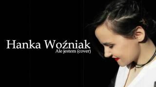 Hanka Woźniak - Ale jestem (cover)
