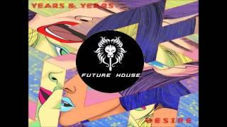 Years  Years   Desire Zac Samuel Remix