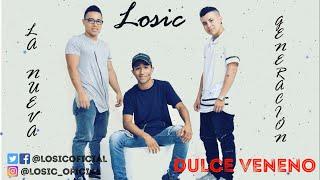 Dulce  Veneno - Losic [Oficial Video Lyric]