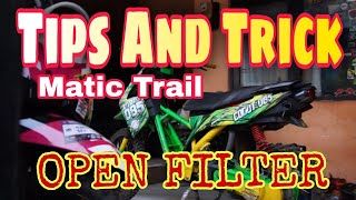 Matic Trail Tips and Trick Open filter untuk Adventure