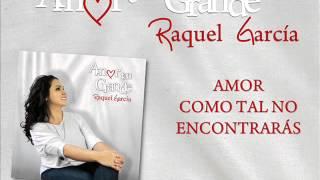 Amor Tan Grande - Raquel Garcia (video de letras)