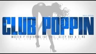 CLUB POPPIN - Master P Ft. E-40, Alley Boy & Fat Trel (RADIO)
