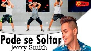 Pode se Soltar - Jerry Smith | Coreografia KDence