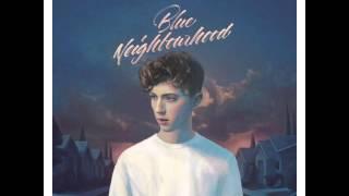 "Troye Sivan - ""For Him"" Feat. Allday (Blue Neighbourhood Delux)"