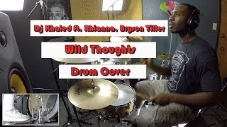 DJ Khaled - Wild Thoughts ft. Rihanna, Bryson Tiller DRUM COVER