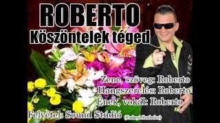 Roberto - Köszöntelek téged (Névnapi dal)