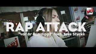 """[RAP ATTACK] """"Var är min dipp?"""" feat. Tove Styrke - NRJ SWEDEN"""