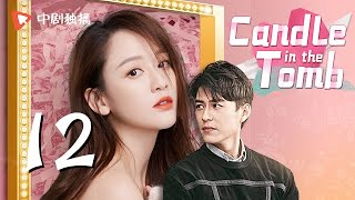 ENG SUB | Candle In The Tomb   EP 12 [Jin Dong, Joe Chen]