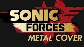 Sonic Forces Main Theme Metal Cover