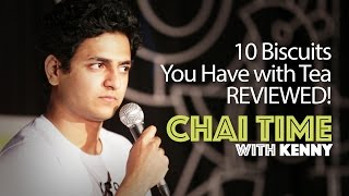 Chai Time Comedy with Kenny Sebastian : 10 Biscuits You Have With Tea!