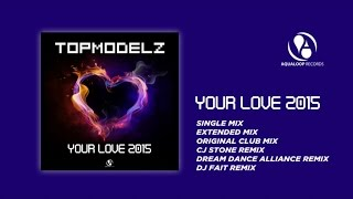 Topmodelz - Your Love 2015 (DJ Fait Remix)