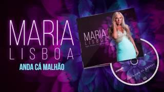 Maria Lisboa   Anda cá Malhão Oficial Audio