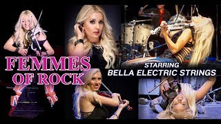 Femmes of Rock - Starring the Bella Electric Strings - March 17th, 2017