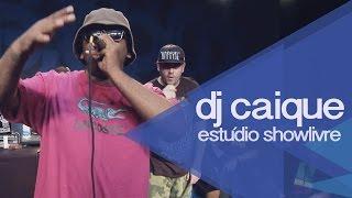 """""""Ta moiado"""" part. PrimeiraMente - DJ Caique no Estúdio Showlivre 2015"""
