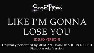Like I'm Gonna Lose You (Piano karaoke demo)
