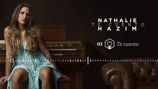 Nathalie Hazim - 01 Te Cuento (Audio Oficial ) | Te Cuento Album