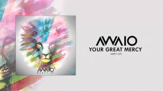 Awaio - Your Great Mercy (Feat. Jason Theron)