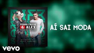 Pedro Paulo & Alex - Aí Sai Moda (Pseudo Video)