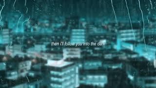 i will follow you into the dark + rain | ritz