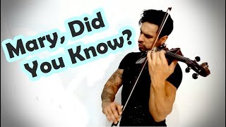 Mary, Did You Know?  by Douglas Mendes (Violin Cover)