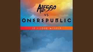 If I Lose Myself (Alesso vs OneRepublic)