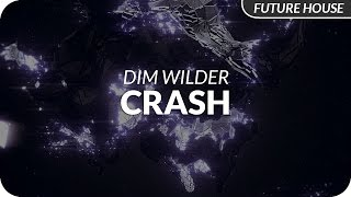 Dim Wilder - Crash