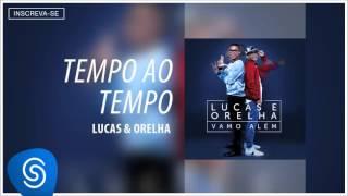 Lucas e Orelha - Tempo ao Tempo (Álbum Vamo Além) [Áudio Oficial]