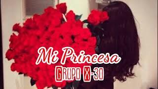 Mi Princesa - Grupo X30 (2018)