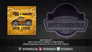Rich The Kid Ft. Migos - Goin Crazy [Instrumental] (Prod. By K.E. on the Track) + DOWNLOAD LINK