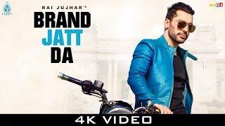 Brand Jatt Da : Rai Jujhar ► Latest Punjabi Song 2019 ► H33T Music