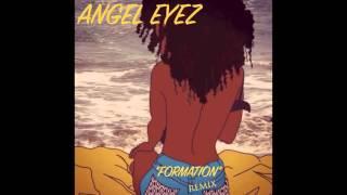Angel Eyez | Formation Remix