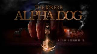 The Jokerr - Alpha Dog