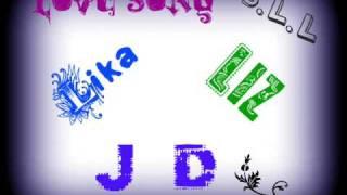 Love Song - Lika/Liz/JD