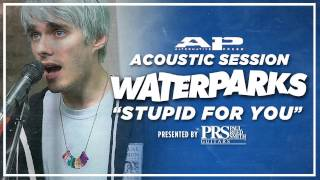 "APTV Sessions: WATERPARKS - ""Stupid For You"" (Acoustic)"