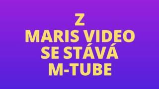 Z Maris Video je M-Tube