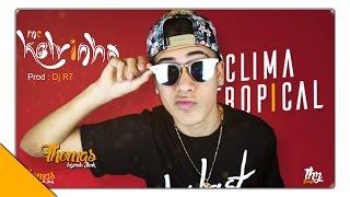 MC Kevinho - Clima Tropical - Tropica no pal (DJ R7) Lançamento 2015 +Download Direto