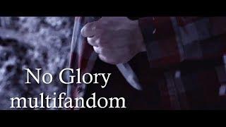 No Glory [multifandom]