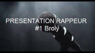 [PRESENTATION DE RAPPEUR #1]: BROLY UNTAMEABLE INDUSTRY