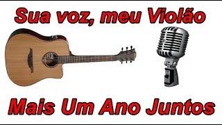 Sua voz, meu Violão. Mais Um Ano Juntos - Marcos e Belutti. (Karoakê Violão)