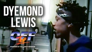 "Dyemond Lewis - ""Off Top"" Freestyle (Top Shelf Premium)"