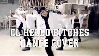 CL - HELLO BITCHES DANCE COVER