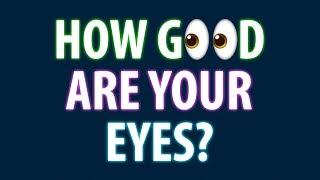 How Good Are Your Eyes? Cool and Quick Test width=