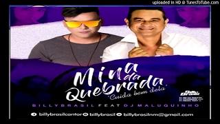 Billy Brasil Feat Dj Maluquinho - Mina da Quebrada Cuida bem dela