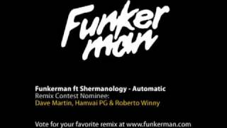 Funkerman ft Shermanology - Automatic Remix Contest Nominee: Dave Martin, Hamvai PG & Roberto Winny